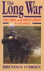 The Long War: The IRA and Sinn Fein (Irish Studies)