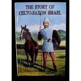 The Story of Celto-Saxon Israel ~ FRGS W. H. Bennett