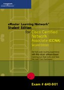 CCNA Erouter Learning Networks, Second Edition: For Exam #640-801