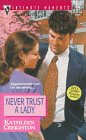 Never Trust A Lady (Silhouette Intimate Moments, No 800) (Harlequin Intimate Moments, No 800), Kathleen Creighton