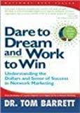 Dare to Dream and Work to Win:  Understanding the Dollars and Sense of Success in Network Marketing
