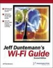 Jeff Duntemann's Wi-Fi Guide, Second Edition (1932111883) by Jeff Duntemann