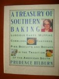 A Treasury of Southern Baking: Luscious Cakes, Cobblers, Pies, Custards, Muffins, Biscuits and Breads in the Tradition of the American South