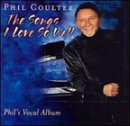 COULTER, PHIL - THE SONGS I LOVE SO WELL
