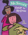 Ms. Sneed's Guide to Hygiene (0811817180) by Gottlieb, Dale