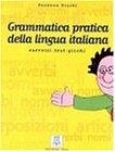 Grammatica practica della italiana. Esercizi - test - giochi (Lernmaterialien)