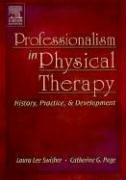 Professionalism in Physical Therapy: History, Practice,...