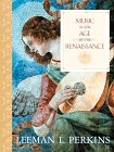 Music in the age of the Renaissance /