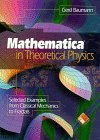 Mathematica in theoretical physics :  selected examples from classical mechanics to fractals /