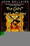 The Ghost In The Mirror (Turtleback School & Library Binding Edition) (0785735763) by Bellairs, John