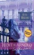 In The Dark (Hotel Marchand), JUDITH ARNOLD