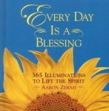 img - for Every Day is a Blessing - 365 Illuminations to Lift the Spirit book / textbook / text book