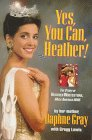 Yes, You Can, Heather: The Story of Heather Whitestone, Miss America 1995 (0310209854) by Gray, Daphne