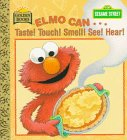 Elmo Can Taste! (A Golden Little Look-Look Book) (0307117847) by Muntean, Michaela
