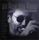 Be Bop Big Band Carl Saunders