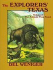 img - for The Explorers' Texas: The Animals They Found by Del Weniger (1997-04-04) book / textbook / text book