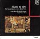 Le Cris de Paris: Chansons de Janequin & Sermisy
