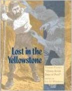 """Lost in the Yellowstone: Truman Everts's """"Thirty-Seven Days of Peril"""""""