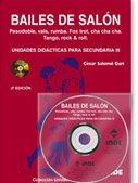 Bailes de salón. Unidades didácticas para Secundaria III (libro+DVD): Pasodoble, vals, rumba. Fox trot, cha cha cha. Tango, rock & roll