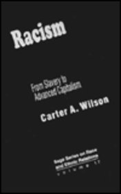 Racism: From Slavery to Advanced Capitalism (SAGE Series on Race and Ethnic Relations)