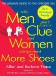 Why Men Don't Have a Clue and Women Always Need More Shoes: The Ultimate Guide to the Opposite Sex (0767916107) by Pease, Barbara