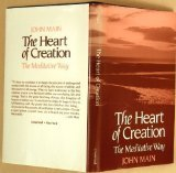 The Heart of Creation: The Meditative Way