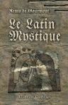 img - for Le latin mystique. Les po?tes de l'antiphonaire et la symbolique au moyen ?ge. Pr?face de J.-K. Huysmans book / textbook / text book