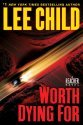 Worth Dying For [ 2010 Hardcover] Lee Child (Author)Worth Dying For [ 2010 Hardcover] Lee Child (Author) Worth Dying For [ 2010 Hardcover]
