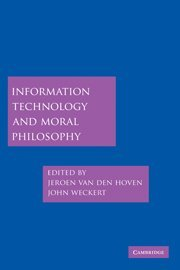 Information Technology and Moral Philosophy (Cambridge Studies in Philosophy and Public Policy)