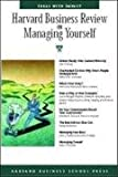 Harvard Business Review on Managing Yourself (Harvard Business Review Paperback Series)