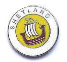 Shetland Islands Ship Round Scotland Pin Badge