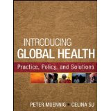 img - for Introducing Global Health: Practice, Policy, and Solutions [PAPERBACK] [2013] [By Peter Muennig] book / textbook / text book