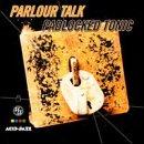 echange, troc Parlour Talk - Padlocked Tonic