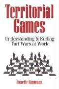 Territorial Games: Understanding and Ending Turf Wars at...