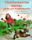 Christina Katerina and Fats and the Great Neighborhood War (0399226516) by Gauch, Patricia Lee