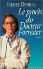 Le Procès Du Docteur Forrester par Denker