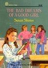 The Bad Dreams of a Good Girl (0688121136) by Shreve, Susan Richards
