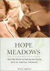 Hope Meadows: Real Life Stories of Healing and Caring from an Inspiring Community
