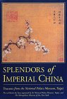 Splendors of Imperial China: Treasures from the National Palace Museum, Taipei (French Edition) (0810951517) by Abrams