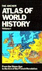 The Anchor Atlas of World History, Vol. 1 (From the Stone Age to the Eve of the French Revolution) (0385061781) by Kinder, Gary