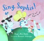 Sing, Sophie! (0744540097) by Dodds, Dayle Ann