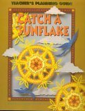 Catch a Sunflake: Teachers Planning Guide for Grade 3, Level 8