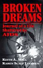 Broken Dreams: Journal of a Life Shattered by AIDS (1563091615) by Wall, Keith A.
