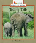 Telling Tails (Rookie Read-About Science) (0516208039) by Fowler, Allan