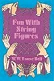 Fun with String Figures (0486228096) by Ball, W. W. Rouse