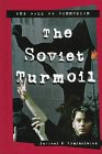 The Soviet Turmoil (Fall of Communism)