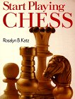Start Playing Chess, Rosalyn B. Katz