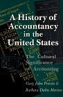 img - for HISTORY OF ACCOUNTANCY IN USA: THE CULTURAL SIGNIFICANCE OF ACCOUNTING (HISTORICAL PERSP BUS ENTERPRIS) by GARY JOHN PREVITS (1998-02-01) book / textbook / text book