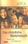 Das christliche Namensbuch. Edition Joyce (3417248337) by Dorothy Astoria