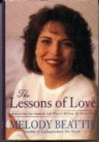 The Lessons of Love: Rediscovering Our Passion for Life When It All Seems Too Hard to Take (006251072X) by Melody Beattie